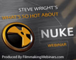 "Steve Wright's ""What's So Hot About Nuke"" webinar sponsored by The Foundry is now an on-demand archive!"