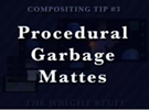 Comp Tip#3 - Procedural Garbage Mattes