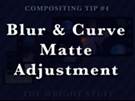 Comp Tip#4 - Blur & Curve Matte Adjustments